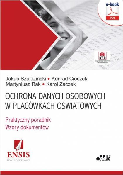36afb426fd5b67 Jakub Szajdziński, Konrad Cioczek, Martyniusz Rak, Karol Zaczek. Ochrona  danych osobowych w placówkach oświatowych ...