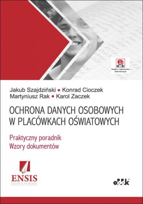 5d8dde0dc9ce1c Ochrona danych osobowych w placówkach oświatowych – praktyczny poradnik –  wzory dokumentów (z suplementem elektronicznym
